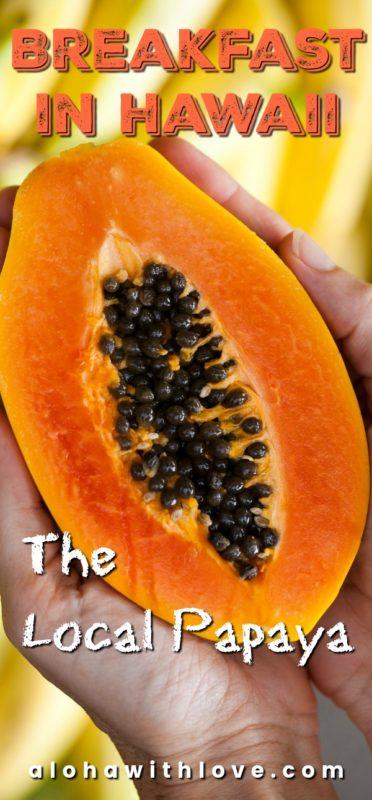 Eat a papaya for breakfast in Hawaii
