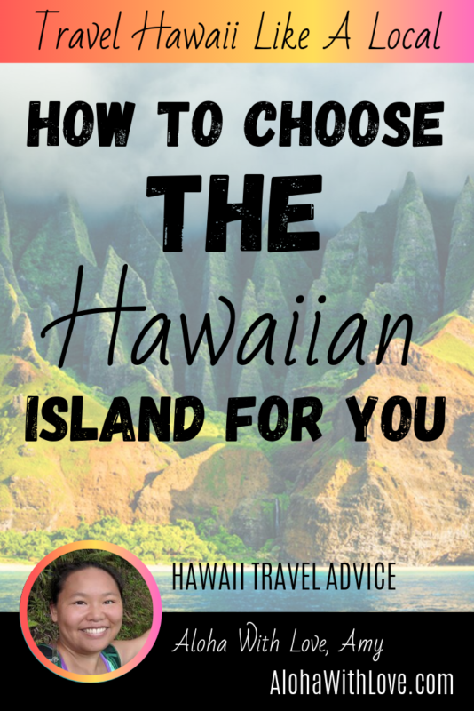 Travel Hawaii Like A Local How to choose the Hawaiian Island for you - a beginner\'s guide to finding out where you should spend your tropical vacation. Aloha with love, Amy Hawaii Travel Blogger at AlohaWithLove.com
