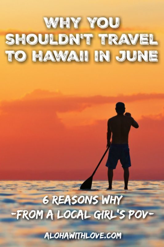 Debating on if you should visit Hawaii in June? Or are you not sure when to visit Hawaii? Here are a few good reasons why you wouldn't want to visit Hawaii in June.