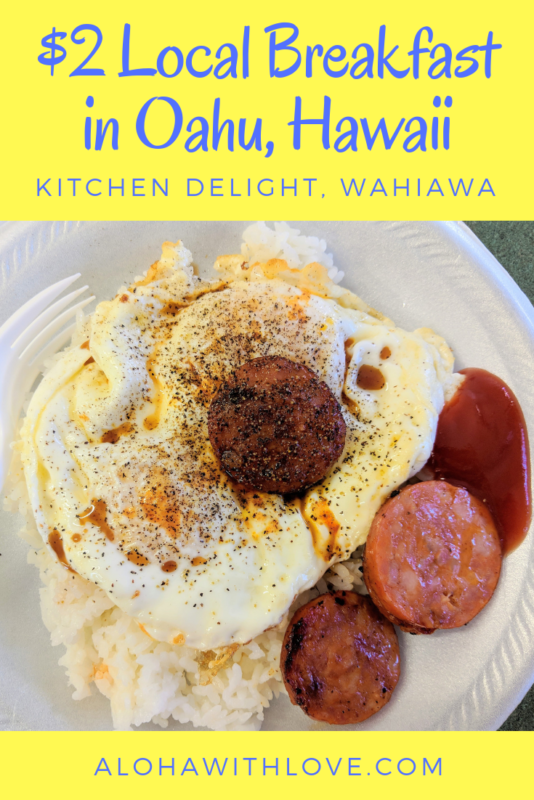 Are you a foodie and headed to Oahu, Hawaii? Love to find those hidden cheap eats where no tourist goes? Give Kitchen Delight a try, where you can find a $2 local breakfast and okazu (side dishes) that sell out everyday. From a local Hawaii girl. - Oahu breakfast | Oahu breakfast North Shore | Hawaii breakfast | Hawaii breakfast ideas | Wahiawa Hawaii | Oahu food | Oahu food guide | Oahu restaurants | Oahu food places | Aloha With Love