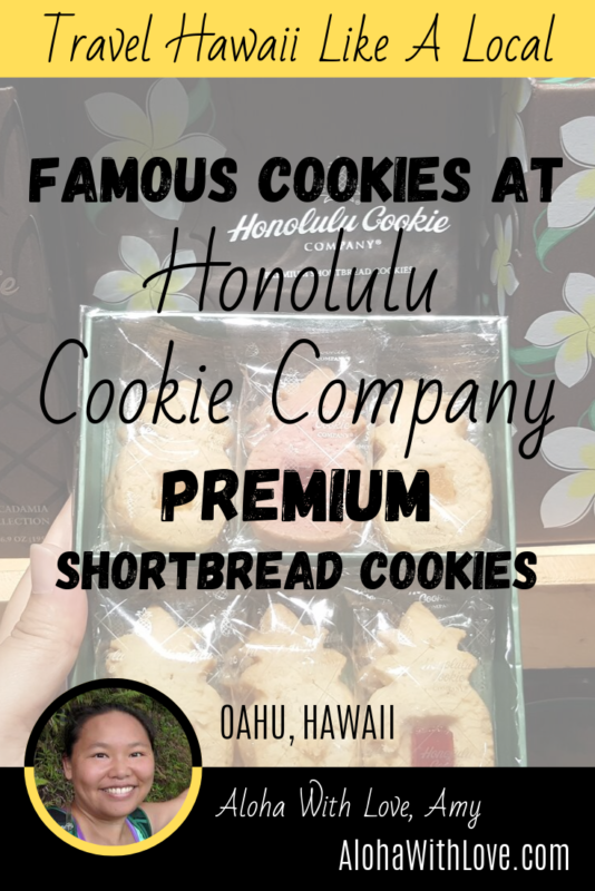 Travel Hawaii Like A Local Honolulu Cookie Company has excellent premium shortbread cookies that make for wonderful gifts and souvenirs from Hawaii. Aloha with love, Amy Hawaii Travel Blogger at AlohaWithLove.com